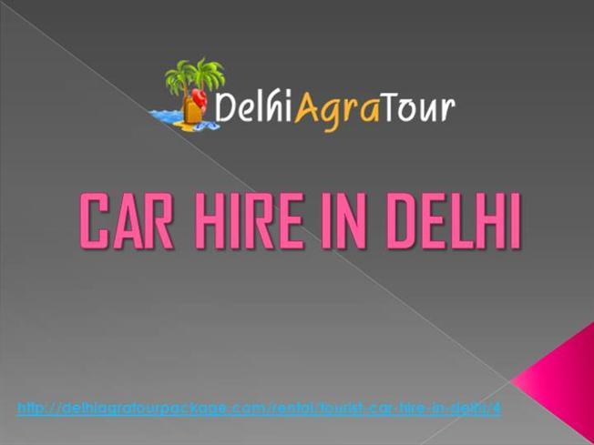 CAR HIRE in DELHI  |authorSTREAM