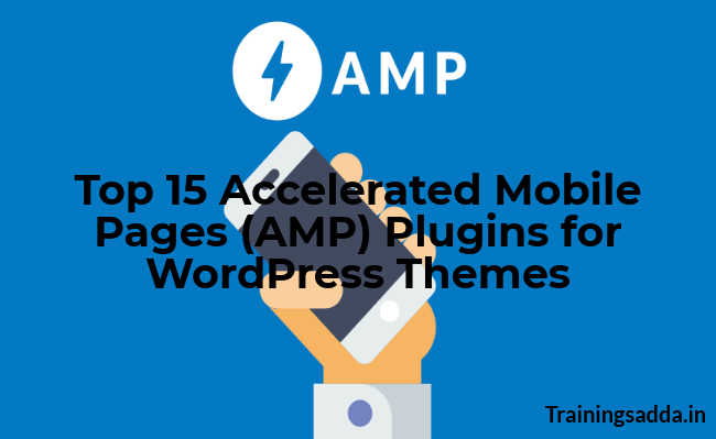 Top 15 Best Free AMP Plugins for WordPress Themes | Trainingsadda