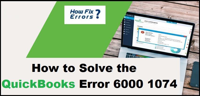 QuickBooks Error 6000 1074: How to Fix ? +1-877-349-3776