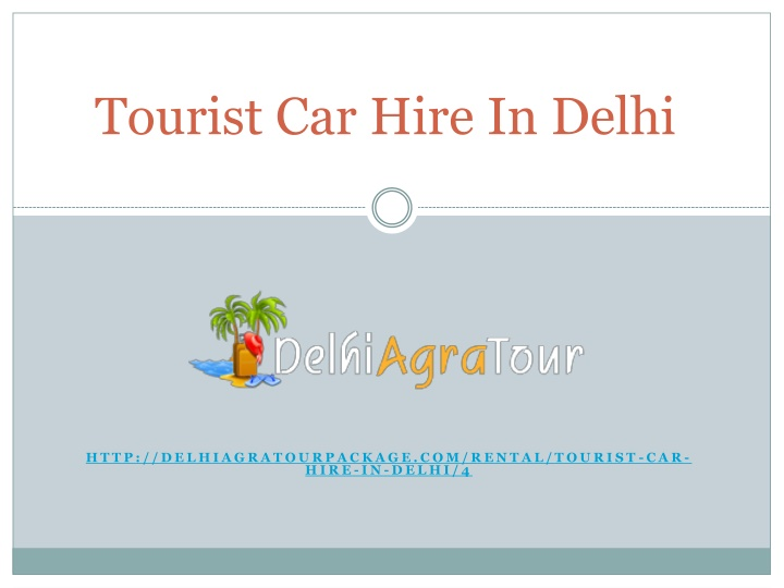 PPT - Tourist car hire in Delhi PowerPoint Presentation, free download - ID:10220945