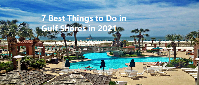 7 Best Things to Do in Gulf Shores in 2021