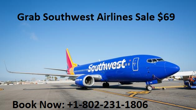 Grab Southwest Airlines Sale $69 2021+1-802-231-1806