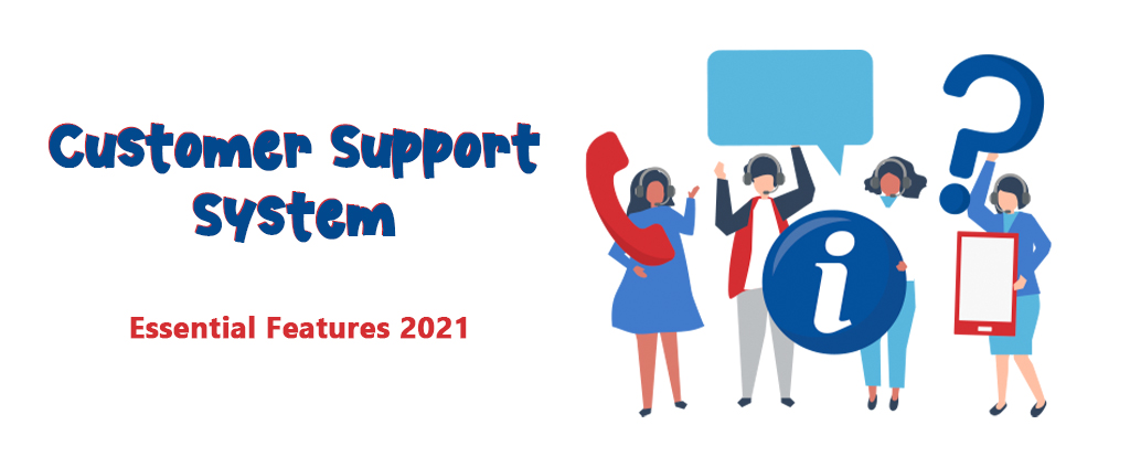 Essential Customer Service Support System Feature 2021 | EXO Helpdesk