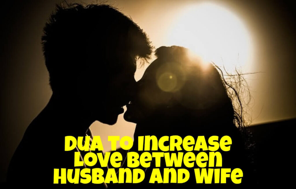 Dua To Increase Love Between Husband And Wife - Dua For Istikhara