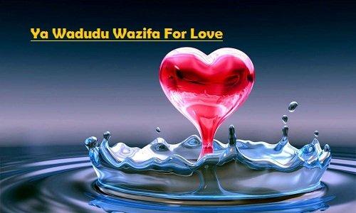 Ya Wadudu Wazifa For Love Marriage - Ya Wadoodo For Love Back
