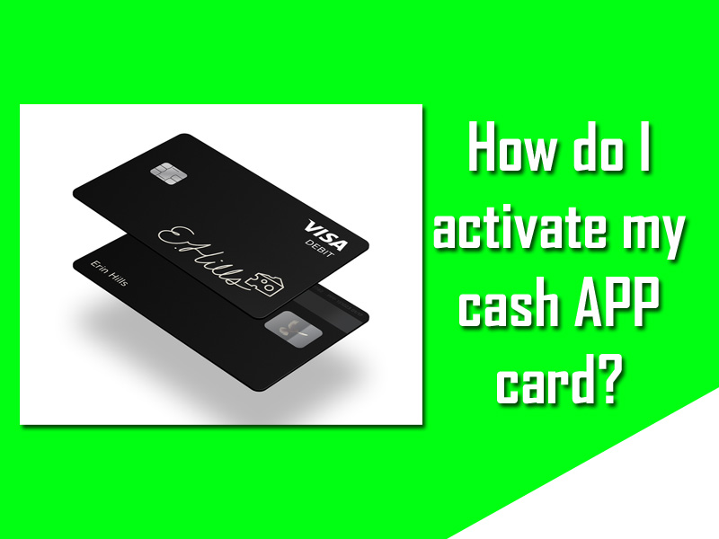Activate cash app card| Quick removal of the technical woes by experts