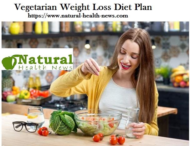 Vegetarian Weight Loss Diet Plan | Vegetarian Diet - Natural Health News
