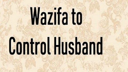 Wazifa To Control Husband Mind - Rohani Ways