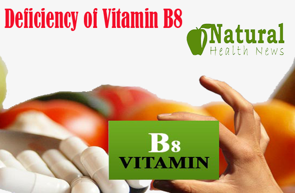 Vitamin B8 Deficiency, Symptoms, Sources and Applications