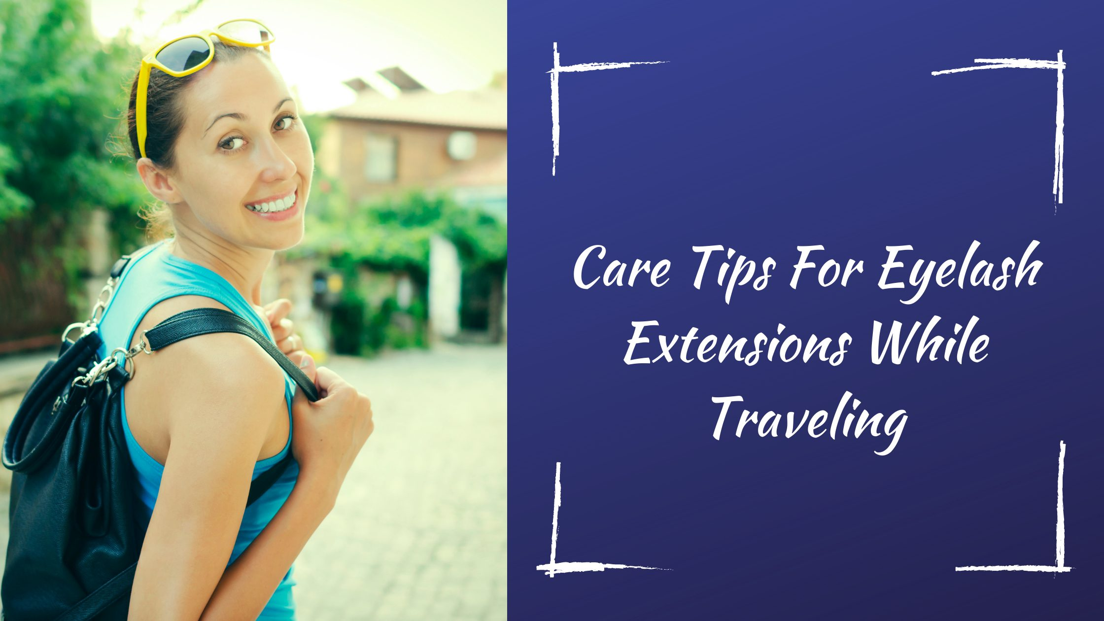 Care Tips For Eyelash Extensions While Traveling