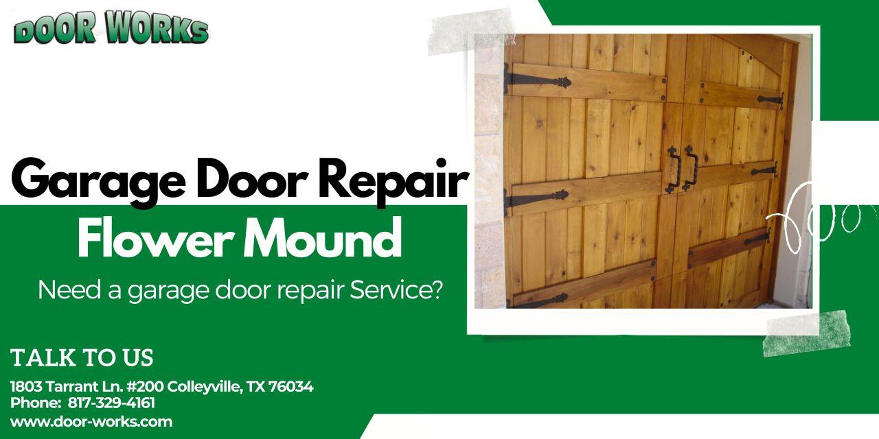 Door Works — Garage Door Repair Flower MoundNeed a garage door...