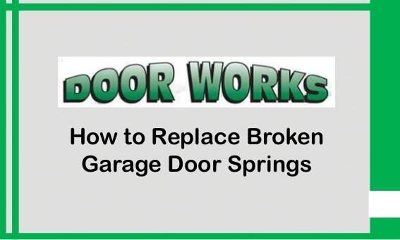 Broken Garage Door Spring | edocr