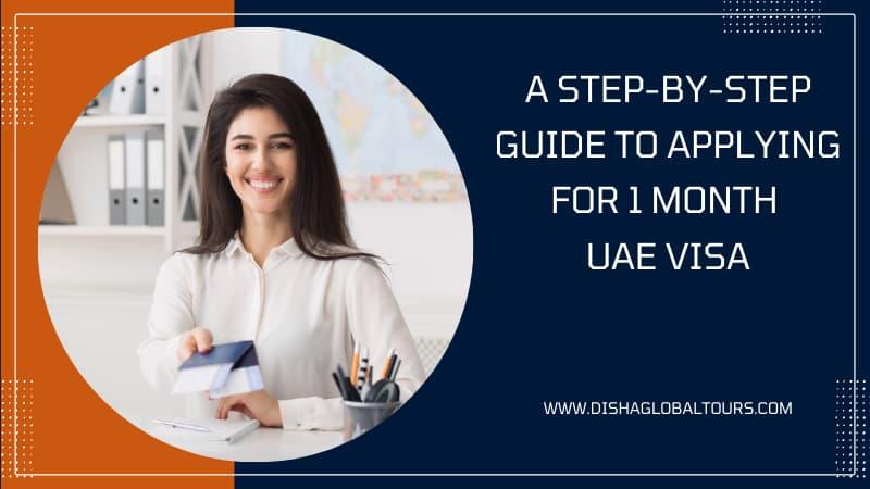 1 Month UAE Visa : Step By Step Guide To Applying